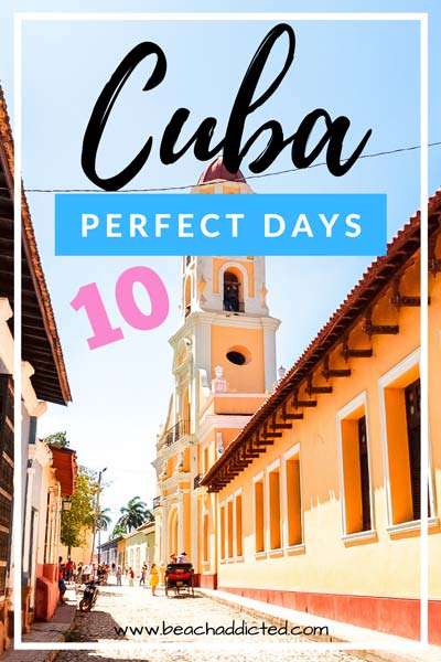 perfect 10 days itinerary in Cuba with best highlights to see