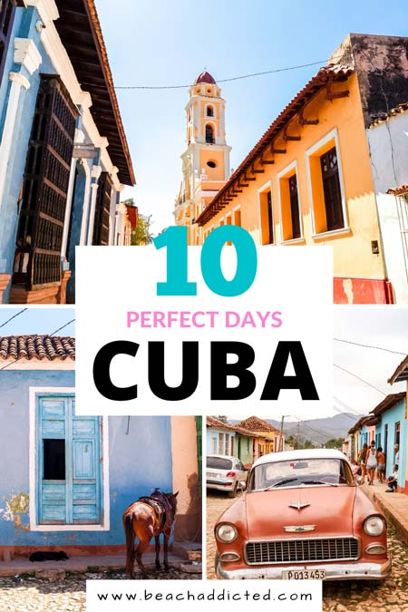 how to spend 10 perfect days in Cuba with this itinerary