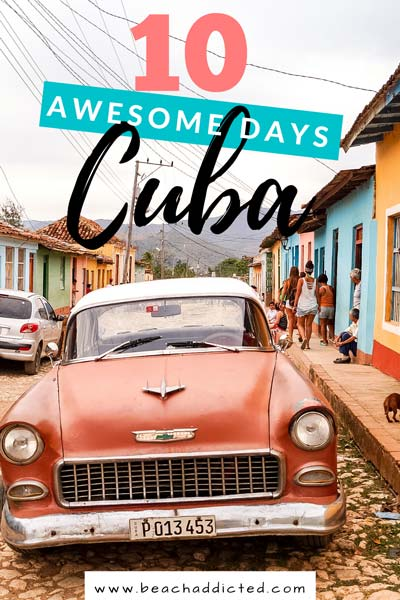 how to spend perfect 10 days in Cuba with this itinerary and see the best of the country