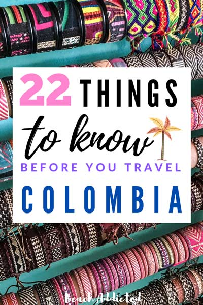 22 useful things to know before you travel to Colombia