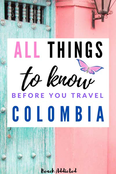 22 helpful tips that will make your life easy when traveling in Colombia