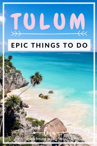 EPIC things to do in Tulum, perfect for 5 days vacation