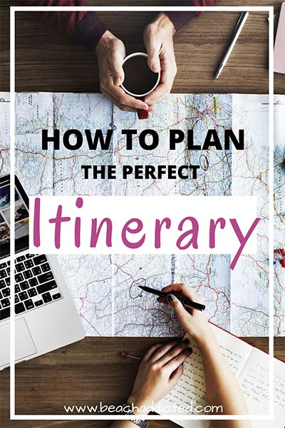 full guide how to plan the perfect travel itinerary