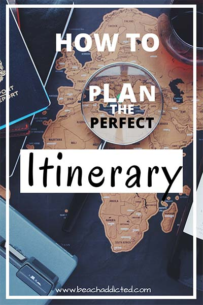 a full guide on how to plan the perfect travel itinerary with 20 easy tips