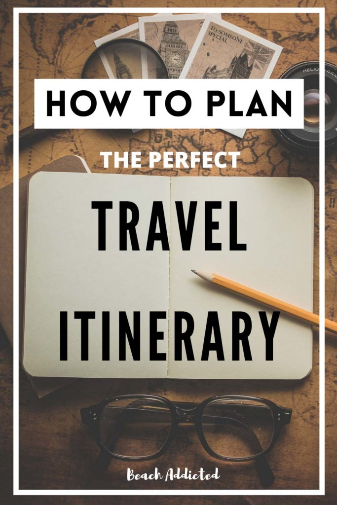 Find out how can you plan the perfect travel itinerary with these 20 easy tips