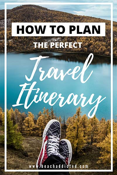 how to plan perfect travel itinerary, 20 easy steps