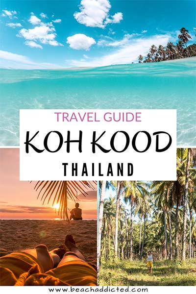 Full travel guide to one of the nicest islands in Thailand, Koh Kood