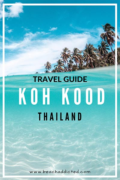 ultimate guide to Koh Kood  in Thailand with best things to see and do
