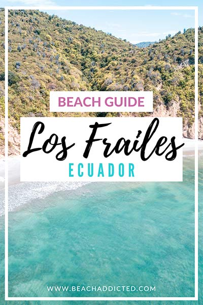 ultimate beach guide to Los Frailes beach in Ecuador