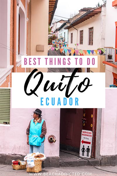 ultimate guide to Quito, the best things to see and do with days trip