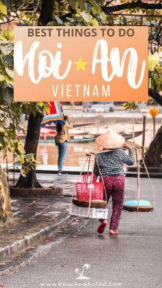find out the best way how to get to Hoi An from Da Nang and best things to do in Hoi An