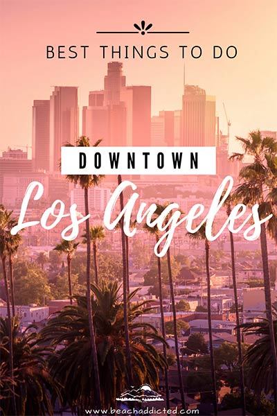 find out the best things to do in downtown Los Angeles