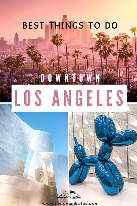find out which are the the best things to do in downtown Los Angeles