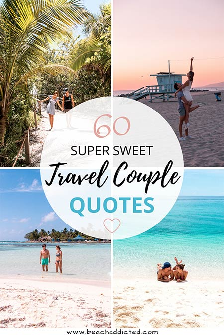 60 best and cutest travel couple quotes of all time to make you fall in love