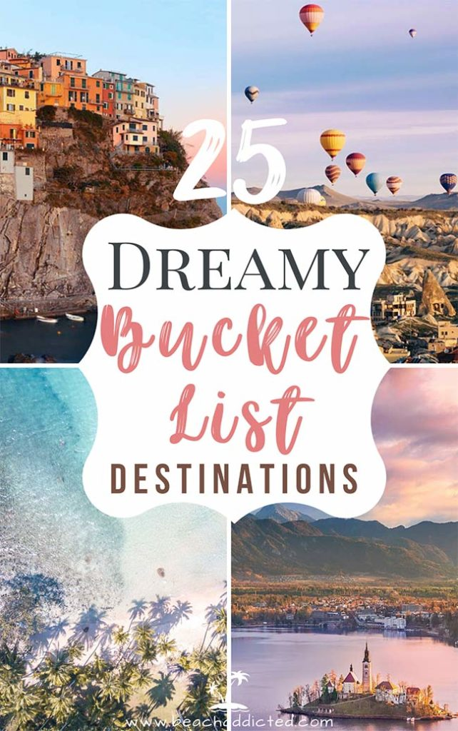Find out which are our top 25 dreamy bucket list places and destinations in the world that you need to visit