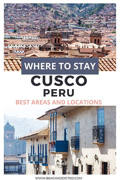 the best areas and places for tourists to stay in Cusco, Peru